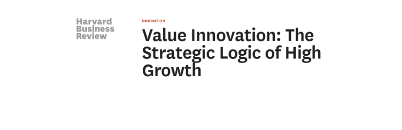 HARVARD BUSINESS REVIEW- Value Innovation: The Strategic Logic of HighGrowth